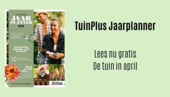 TuinPlus Jaarplanner maand april tuinklusjes